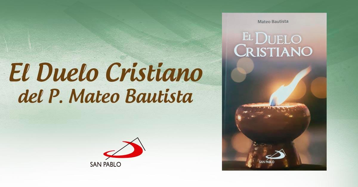 El Duelo Cristiano del P. Mateo Bautista