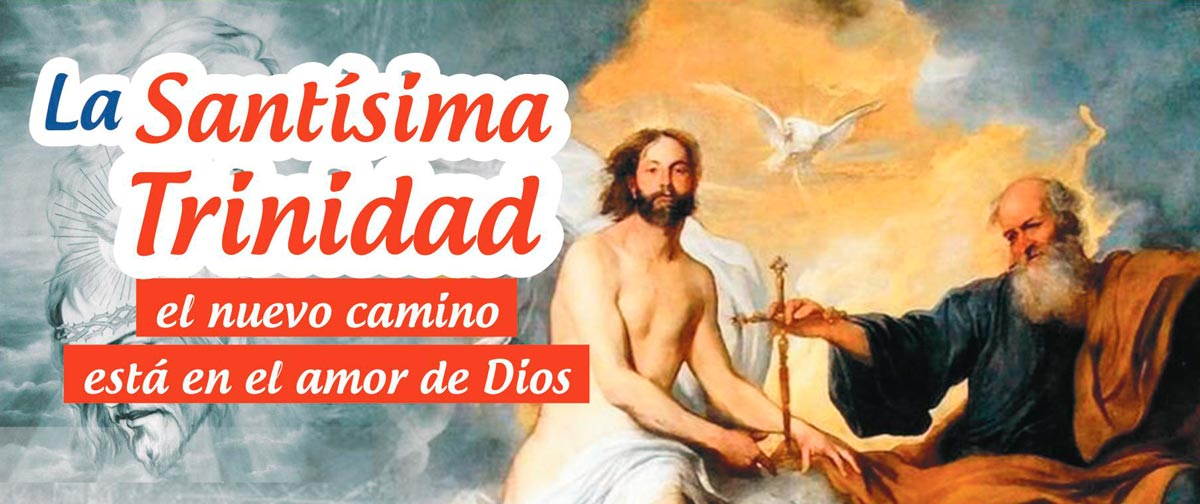 La Santísima Trinidad El nuevo camino está en el amor de Dios