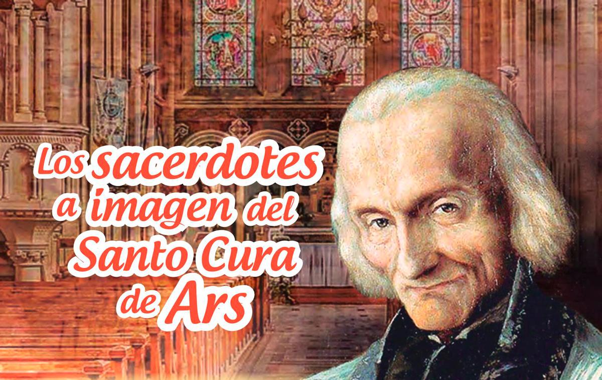 Los sacerdotes a imagen del Santo Cura de Ars
