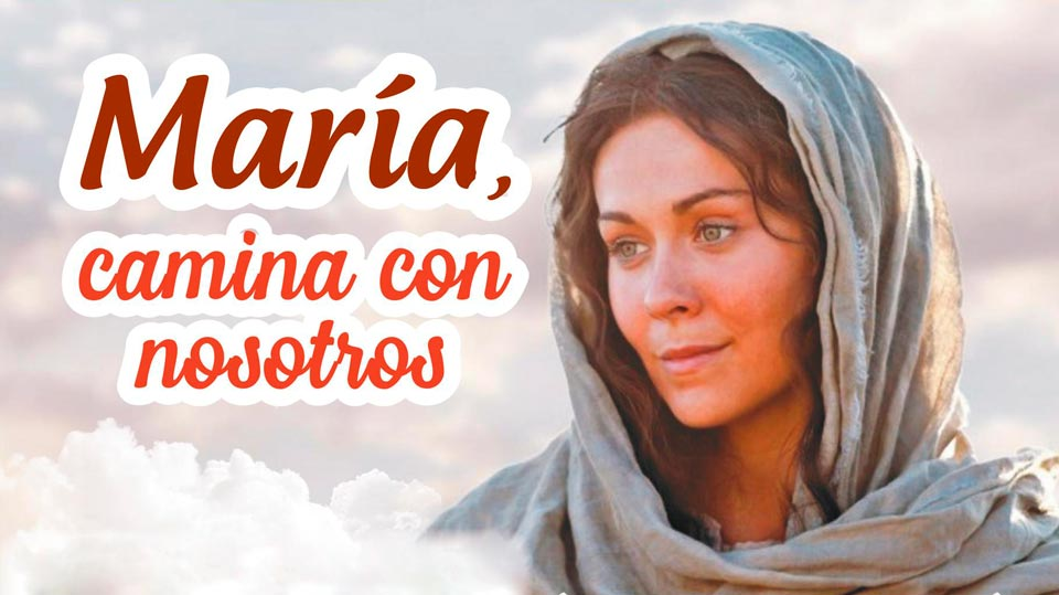 María, camina con nosotros